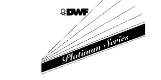 DWF PLATINUM SERIES