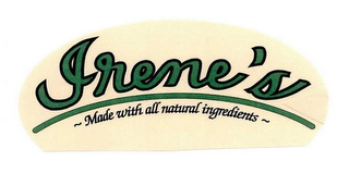 IRENE'S ~ MADE WITH ALL NATURAL INGREDIENTS ~