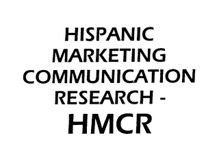 HISPANIC MARKETING COMMUNICATION RESEARCH - HMCR