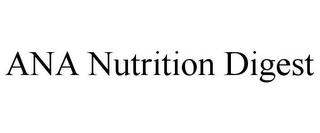 ANA NUTRITION DIGEST