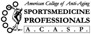 AMERICAN COLLEGE OF ANTI-AGING SPORTSMEDICINE PROFESSIONALS A.C.A.S.P.