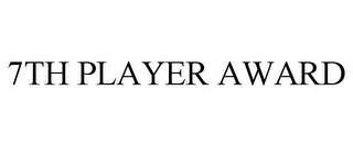 7TH PLAYER AWARD
