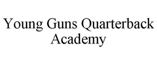 YOUNG GUNS QUARTERBACK ACADEMY