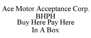 Matthews, NC. ACE MOTOR ACCEPTANCE CORP. BHPH BUY HERE PAY HERE IN A BOX