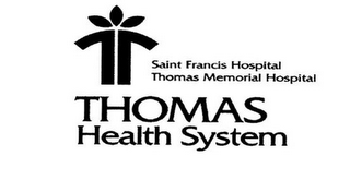 TT SAINT FRANCIS MEMORIAL HOSPITAL THOMAS MEMORIAL HOSPITAL THOMAS HEALTH SYSTEM