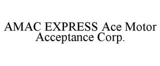 AMAC EXPRESS ACE MOTOR ACCEPTANCE CORP.