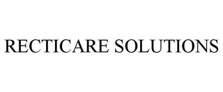 RECTICARE SOLUTIONS