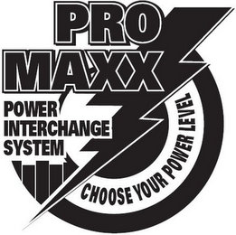 PRO MAXX POWER INTERCHANGE SYSTEM CHOOSE YOUR POWER LEVEL