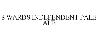 8 WARDS INDEPENDENT PALE ALE