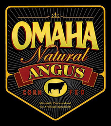 OMAHA NATURAL ANGUS CORN FED MINIMALLY PROCESSED AND NO ARTIFICIAL INGREDIENTS