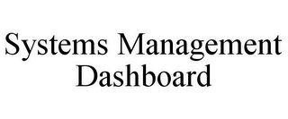 SYSTEMS MANAGEMENT DASHBOARD