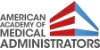 American Academy of Medical Administrators