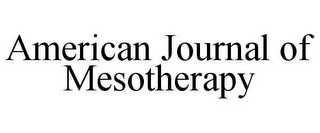 AMERICAN JOURNAL OF MESOTHERAPY