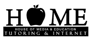 HOME HOUSE OF MEDIA & EDUCATION TUTORING & INTERNET