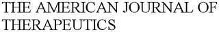 THE AMERICAN JOURNAL OF THERAPEUTICS