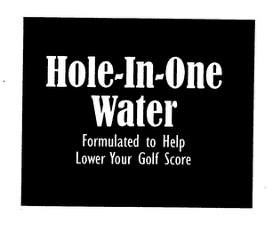 HOLE-IN-ONE WATER FORMULATED TO HELP LOWER YOUR GOLF SCORE