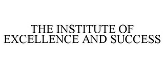 THE INSTITUTE OF EXCELLENCE AND SUCCESS