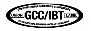 GCC/IBT GRAPHIC COMMUNICATIONS CONFERENCE UNION LABEL INTERNATIONAL BROTHERHOOD OF TEAMSTERS