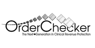 ORDERCHECKER THE NEXT GENERATION IN CLINICAL REVENUE PROTECTION