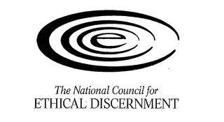 E THE NATIONAL COUNCIL FOR ETHICAL DISCERNMENT
