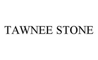 Tawnee Stone Trademark