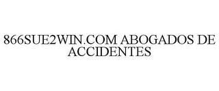 866SUE2WIN.COM ABOGADOS DE ACCIDENTES