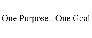 ONE PURPOSE...ONE GOAL