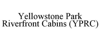 YELLOWSTONE PARK RIVERFRONT CABINS (YPRC)