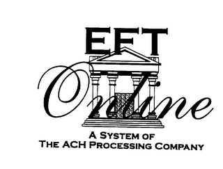 EFT ONLINE A SYSTEM OF THE ACH PROCESSING COMPANY