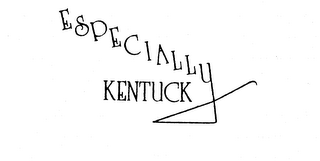 ESPECIALLY KENTUCKY