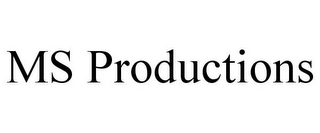MS PRODUCTIONS