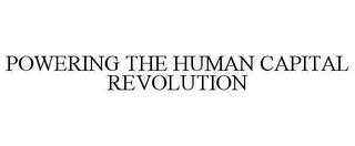 POWERING THE HUMAN CAPITAL REVOLUTION