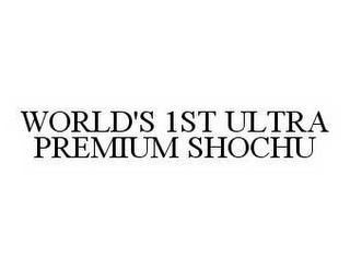 WORLD'S 1ST ULTRA PREMIUM SHOCHU