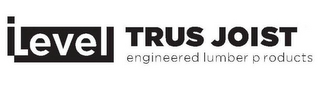ILEVEL TRUS JOIST ENGINEERED LUMBER PRODUCTS