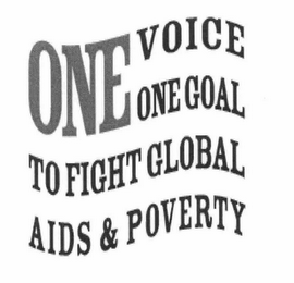 ONE VOICE ONE GOAL TO FIGHT GLOBAL AIDS & POVERTY