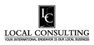 LC LOCAL CONSULTING YOUR INTERNATIONAL ENDEAVOR IS OUR LOCAL BUSINESS
