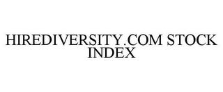 HIREDIVERSITY.COM STOCK INDEX