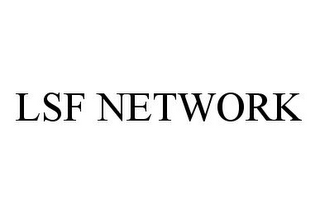 LSF NETWORK