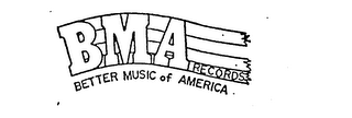BMA RECORDS/BETTER MUSIC OF AMERICA