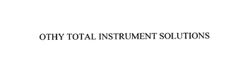 OTHY TOTAL INSTRUMENT SOLUTIONS