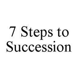 7 STEPS TO SUCCESSION