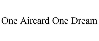 ONE AIRCARD ONE DREAM